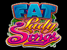 Fat Lady Sings Слот